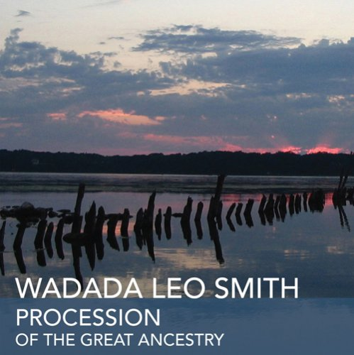 Procession Of The Great Ancestry by Wadada Leo Smith