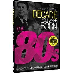 The Decade You Were Born - 1980s