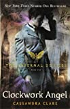 Cassandra Clare The Infernal Devices 1: Clockwork Angel