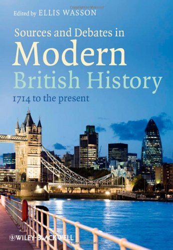 Sources and Debates in Modern British History: 1714 to the Present