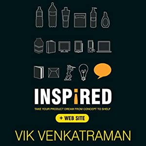 Inspired!: Take Your Product Dream from Concept to Shelf | [Vik Venkatraman]