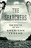 img - for The Searchers: The Making of an American Legend book / textbook / text book