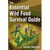 The Essential Wild Food Survival Guide ~ Linda Runyon