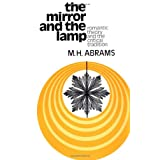The Mirror and the Lamp: Romantic Theory and the Critical Tradition (Galaxy Books)by Meyer Howard Abrams