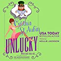 Unlucky: The Case Files of Dr. Matilda Schmidt, Paranormal Psychologist Audiobook by Cynthia St. Aubin Narrated by Hollie Jackson
