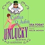 Unlucky: The Case Files of Dr. Matilda Schmidt, Paranormal Psychologist | Cynthia St. Aubin