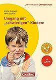 """Lehrerbücherei Grundschule: Umgang mit """"schwierigen"""" Kindern: Auffälliges Verhalten - Förderpläne - Handlungskonzepte"""