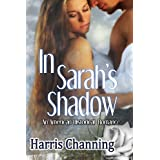 In Sarah's Shadow ~ Harris Channing