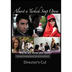 Almost a Turkish Soap Opera - Director's Cut