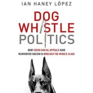 Dog Whistle Politics Audiobook