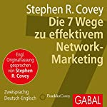 Die 7 Wege zu effektivem Network-Marketing | Stephen R. Covey