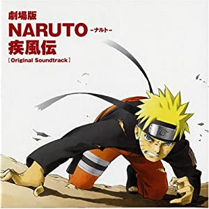 :劇場版 NARUTO-ナルト-疾風伝 オリジナルサウンドトラック