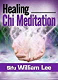 img - for Healing Chi Meditation (Chi Powers for Modern Age Book 4) book / textbook / text book