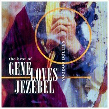 Voodoo Dollies: Best of Gene Loves Jezebel by Gene Loves Jezebel (1999) Audio CD