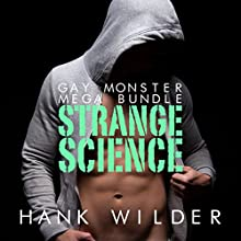 Gay Monster Mega Bundle: Strange Science | Livre audio Auteur(s) : Hank Wilder Narrateur(s) : Hank Wilder