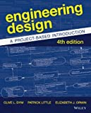 img - for Engineering Design: A Project-Based Introduction by Dym, Clive L., Little, Patrick, Orwin, Elizabeth(October 28, 2013) Paperback book / textbook / text book