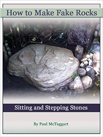 How to Make Fake Rocks (Books by Paul McTaggart Book 1)