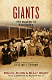 Giants: The Dwarfs of Auschwitz: The Extraordinary Story of the Lilliput Troupe by Yehuda Koren, Eilat Negev on 12/02/2013 Revised edition