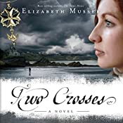 Two Crosses: Secrets of the Cross, Book 1 | Elizabeth Musser