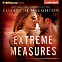 Extreme Measures (       UNABRIDGED) by Elisabeth Naughton Narrated by Hillary Huber