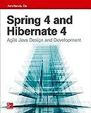 Spring 4 and Hibernate 4: Agile Java Design and Development