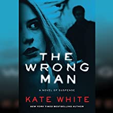 The Wrong Man (       UNABRIDGED) by Kate White Narrated by Erin Bennett