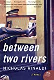 img - for Between Two Rivers: A Novel (P.S.) book / textbook / text book