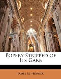 img - for Popery Stripped of Its Garb book / textbook / text book