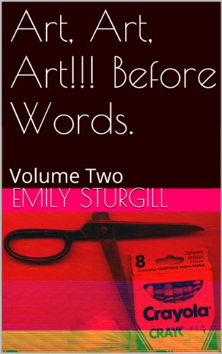 Art, Art, Art!!! Before Words.: Volume Two (Art, Art, Art! Before words.)