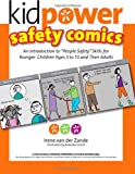 Kidpower Safety Comics: An Introduction to People Safety for Younger Children Ages 3-10 and Their Adults