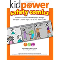 """Kidpower Safety Comics: An Introduction to """"People Safety"""" for Younger Children Ages 3-10 and Their Adults"""