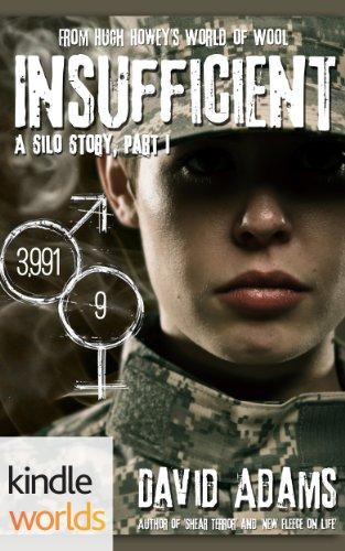 Silo Saga: Insufficient (Kindle Worlds Novella)