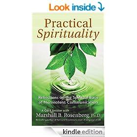 Practical Spirituality: The Spiritual Basis of Nonviolent Communication (Nonviolent Communication Guides)