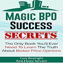 Magic BPO Success Secrets: The Only Book You'll Ever Need to Learn the Truth About BPOs (       UNABRIDGED) by Cory Boatright Narrated by Glenn Koster, Jr.