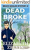 Dead Broke: A New York Mystery: Book 4, the Bruce Kohler Series