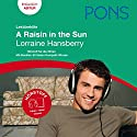 A Raisin in the Sun - Hansberry Lektürehilfe. PONS Lektürehilfe - A Raisin in the Sun - Lorraine Hansberry Hörbuch von Christa Martin Gesprochen von: Tesz Millan, Tony King, David Whitley