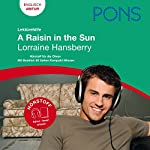 A Raisin in the Sun - Hansberry Lektürehilfe. PONS Lektürehilfe - A Raisin in the Sun - Lorraine Hansberry | Christa Martin