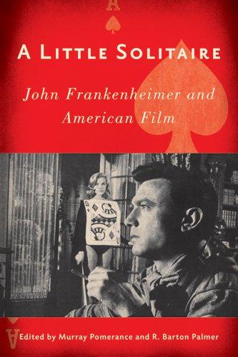 A Little Solitaire: John Frankenheimer and American Film
