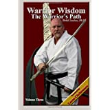 Warrior Wisdom: The Warrior's Path ~ Bohdi Sanders