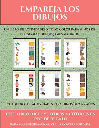 Cuadernos de actividades para niños de 2 a 4 años (Empareja los dibujos) Este libro contiene 30 fichas con actividades a todo color para niños de 4 a 5 años  [Santiago, Garcia] (Tapa Blanda)