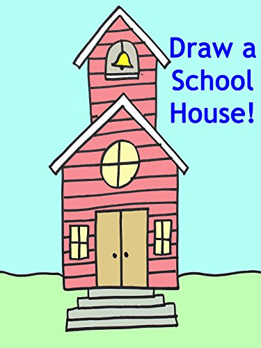 Art Lesson for Kids: Draw a Schoolhouse Step-By-Step