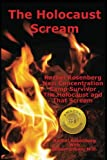 The Holocaust Scream: Rachel Rosenberg - Nazi Concentration Camp Survivor - The Holocaust And That Scream