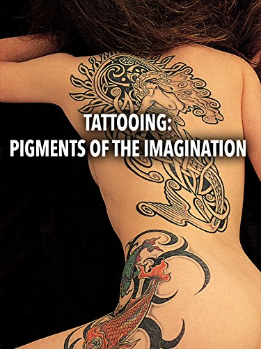 Tattooing: Pigments Of The Imagination