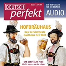 Deutsch perfekt Audio - Das Hofbräuhaus. 8/2012 Audiobook by  div. Narrated by  div.