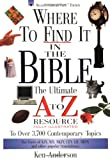 9780785211570: Where To Find It In The Bible The Ultimate A To Z Resource Series