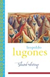 Leopold Lugones--Selected Writings (Library of Latin America) (0195174046) by Lugones, Leopoldo