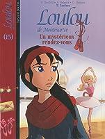 Loulou de Montmartre, Tome 15 : Un mystérieux rendez-vous