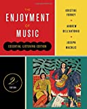 The Enjoyment of Music (Essential Listening Edition, Second Edition)