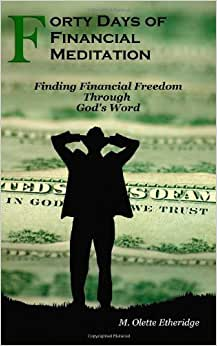 Forty Days Of Financial Meditation: Finding Financial Freedom Through God's Word