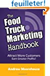 The Food Truck Marketing Handbook